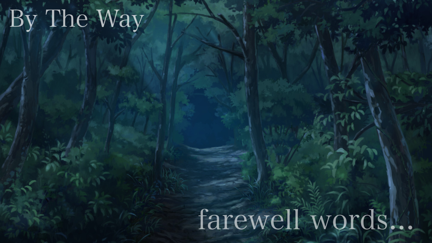 farewell words… -By The Way-